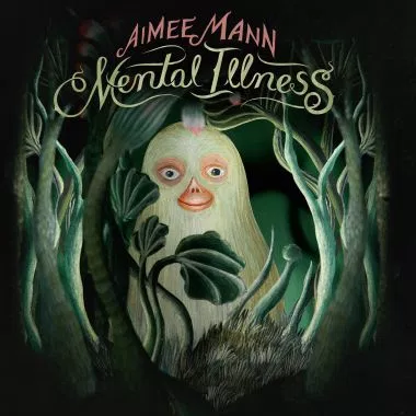 Mental Illness – Aimee Mann